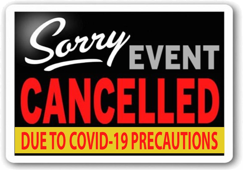 Sorry - Event Cancelled due to Covid-19 precautions