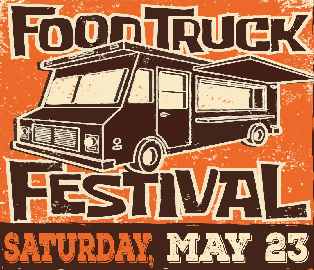 Food Truck Festival, Saturday, May 23