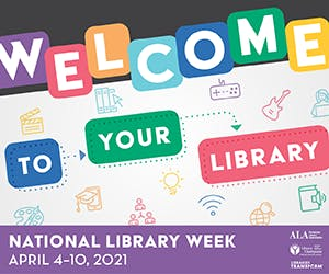 National Library Week 2021 graphic - Welcome to Your Library