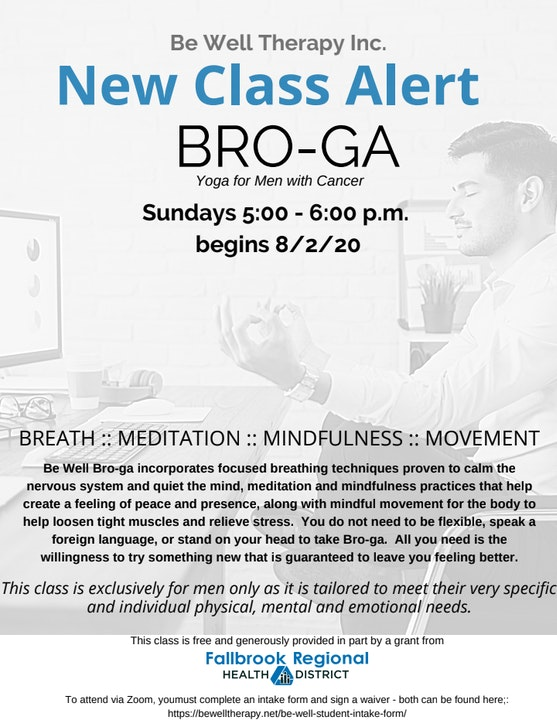 Be Well Therapy Bro-Ga, Yoga for Men with Cancer. Sundays 5pm-6pm. You must complete an intake form that may be found here:https://bewelltherapy.net/be-well-student-intake-form/ Begins 8/2/20.