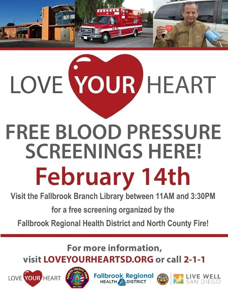 flyer of love your hear event on february 14th. free blood pressure screenings will be offered by fallbrook regional health district and north county fire. 11am-3:30pm