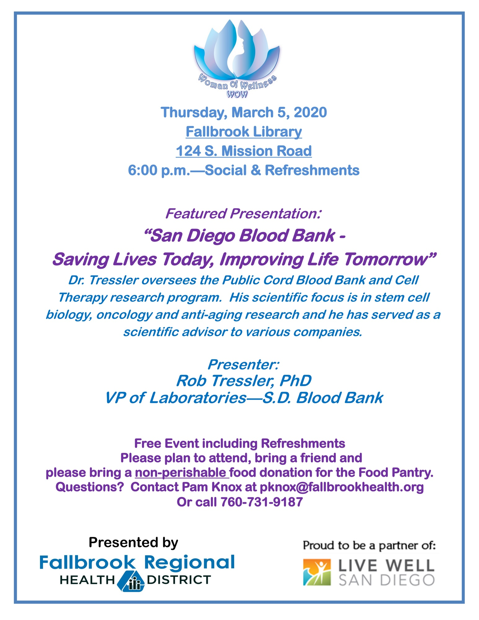 """San Diego Blood Bank -Saving Lives Today, Improving Life Tomorrow"" by Rob Tressler, PhD, VP of Laboratories—S.D. Blood Bank at the Fallbrook Library, 124 S. Mission Rd. at 6:00pm"