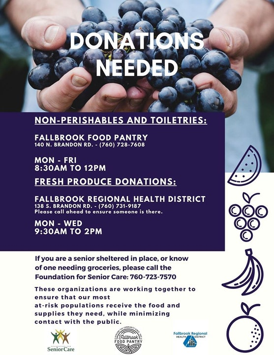 flyer announcing non perishable donations needed by the fallbrook food pantry, call (760) 728-7608. Fresh produce donations to the fallbrook regional health district, call 7607319187. Are you a senior or know of a senior that may need groceries delivered? call the foundation for senior care 7607237570
