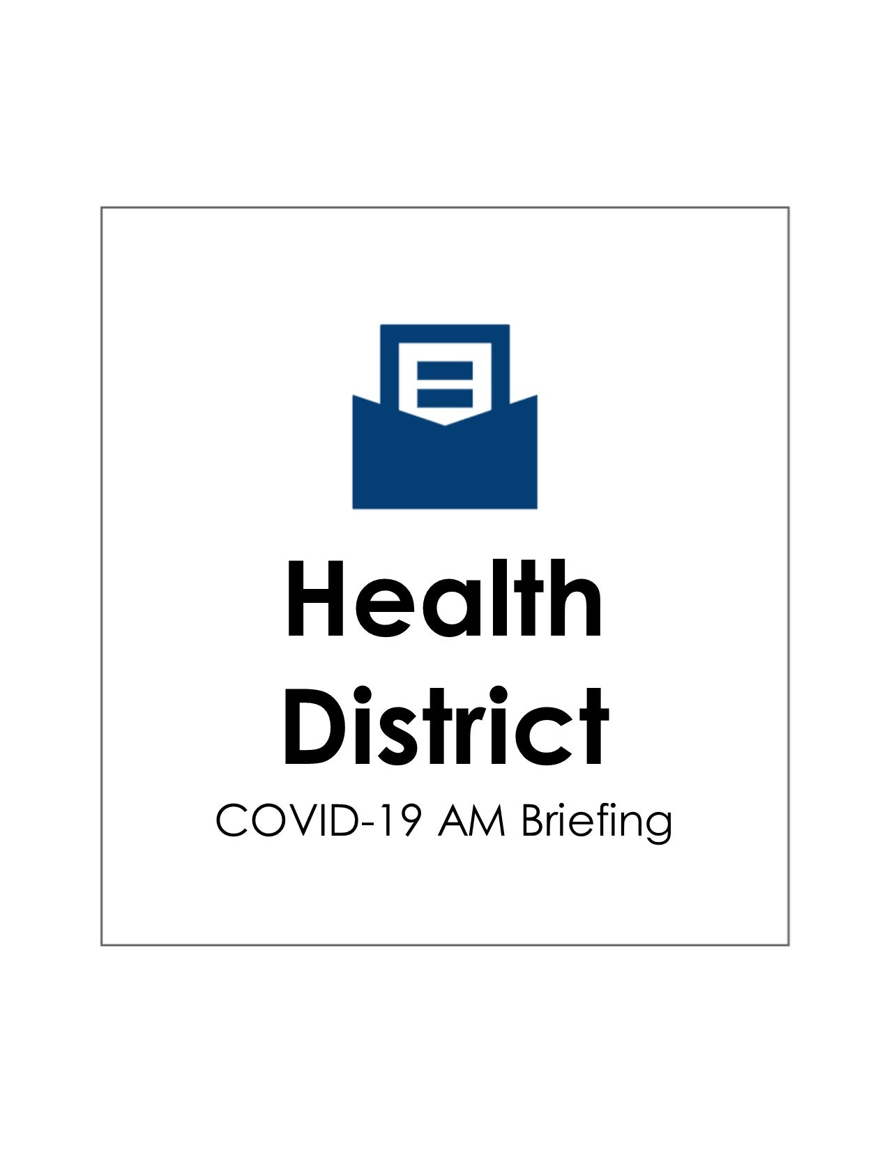 Health District COVID-19 AM Briefing
