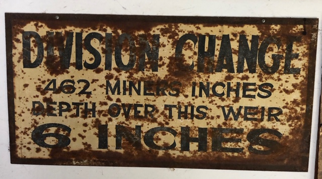 Old Sign - Division Change, 462 miners inches. Depth over this weir 6 inches