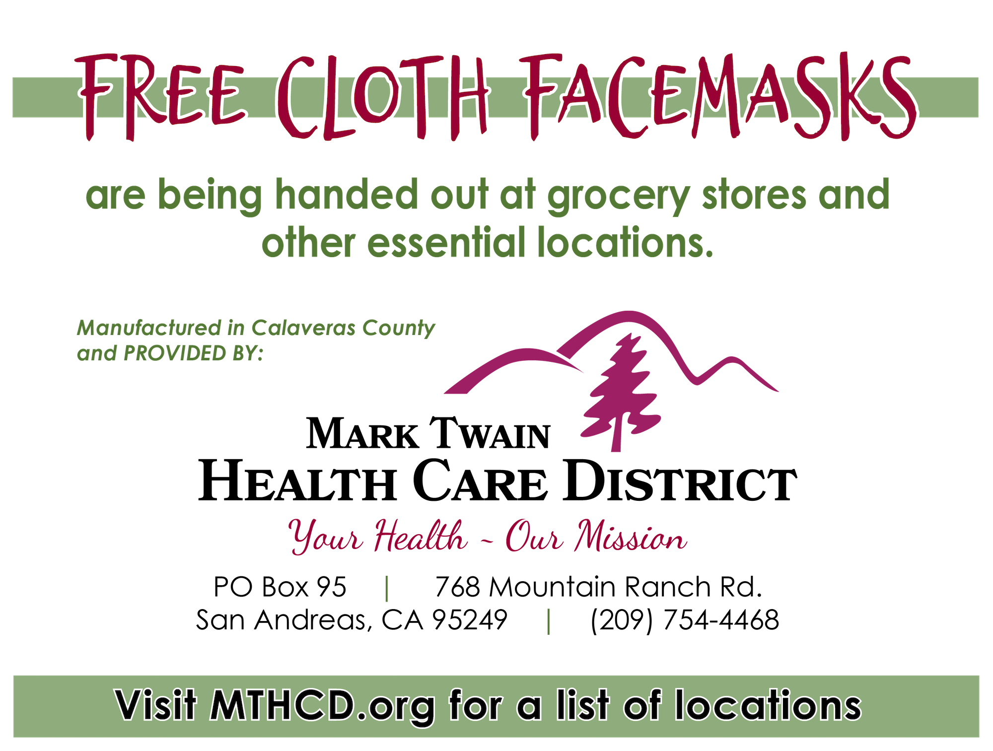 During this time of the COVID-19 pandemic, the CDC has now begun recommending that everyone wear a face covering when they go out in public. In response to this, and the fact that commercial medical masks are in limited supply and needed for medical and first responder personnel, Mark Twain Health Care District has commissioned the local manufacturing of 2000 masks to be distributed free of charge to anyone who would like one. These masks (pictured) are available at local markets in the communities of Calaveras County. A full list of the participating markets can be found online at MTHCD.org. For more information, call Peggy at 754-4468.