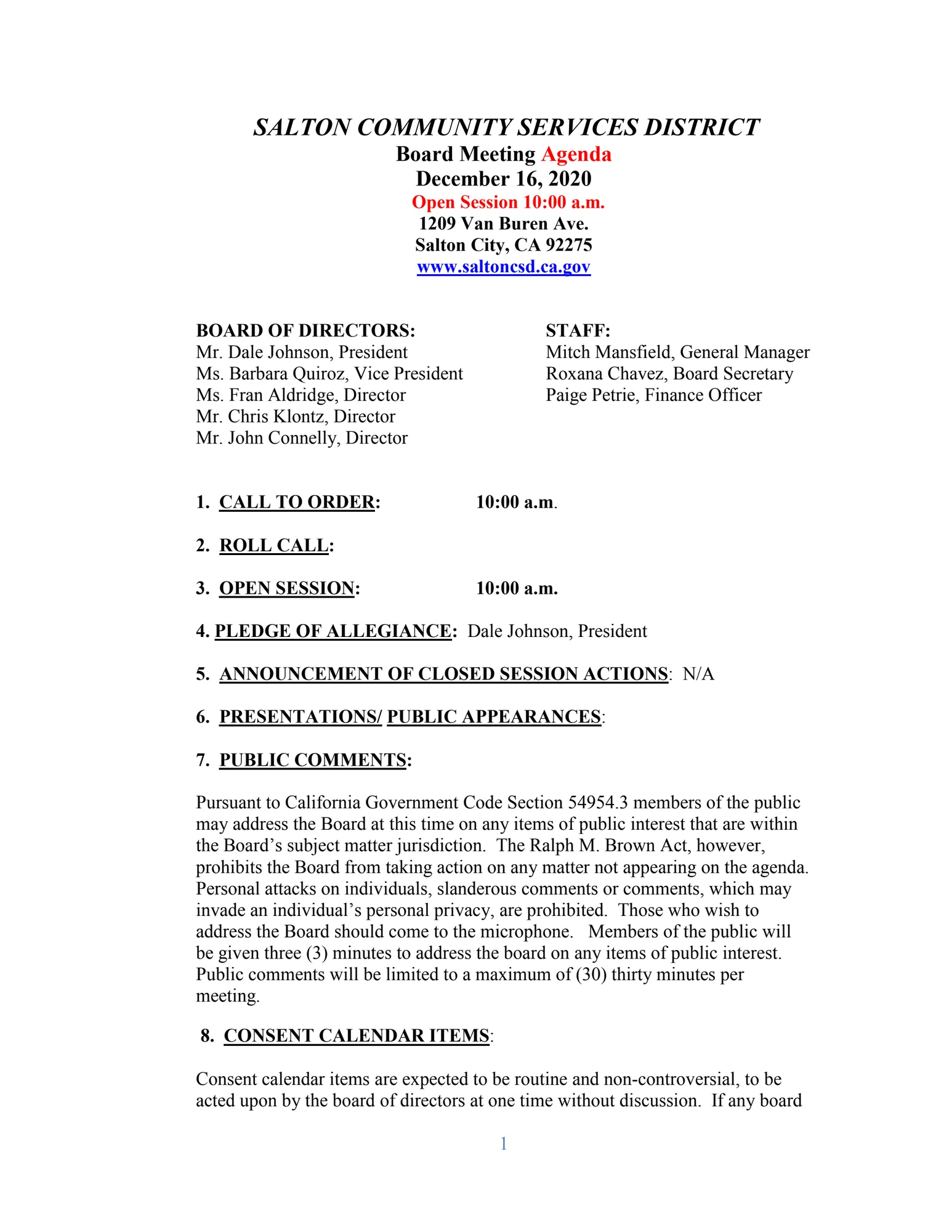 Subject: Salton Community Services District Monthly Board Meeting for December 2020 Date and Time: 12/16/2020 9:00 AM US/Pacific GMT-0800 Description: Salton Community Services District Monthly Board Meeting for December 16, 2020 via teleconference.  There is an option for online, but to keep it simple, please use the phone method noted.  Dial-in number (US): (515) 604-9564 Access code: 298286#  For additional assistance connecting to the meeting text 'Call Me' to the Dial-In number above and you will be called into the conference. Message and data rates may apply.