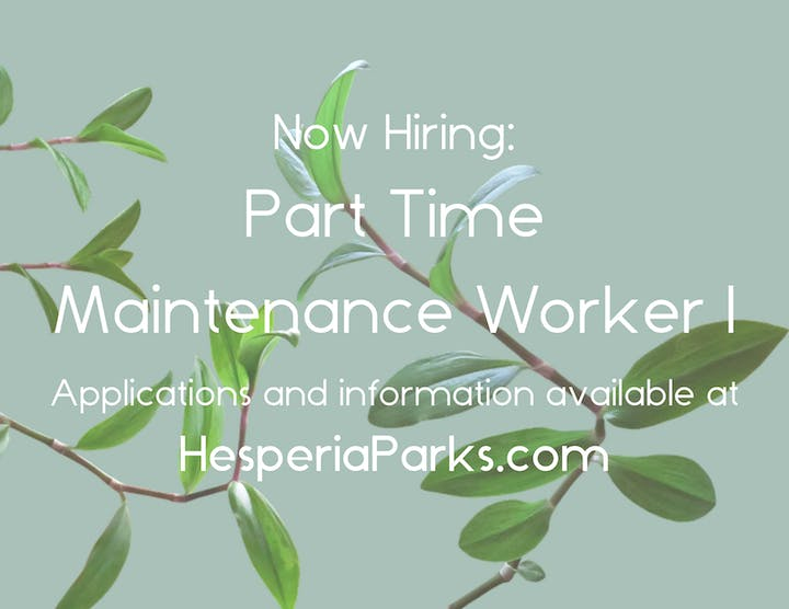 Now Hiring: Part Time Maintenance Worker I Application and information available at HesperiaParks.com