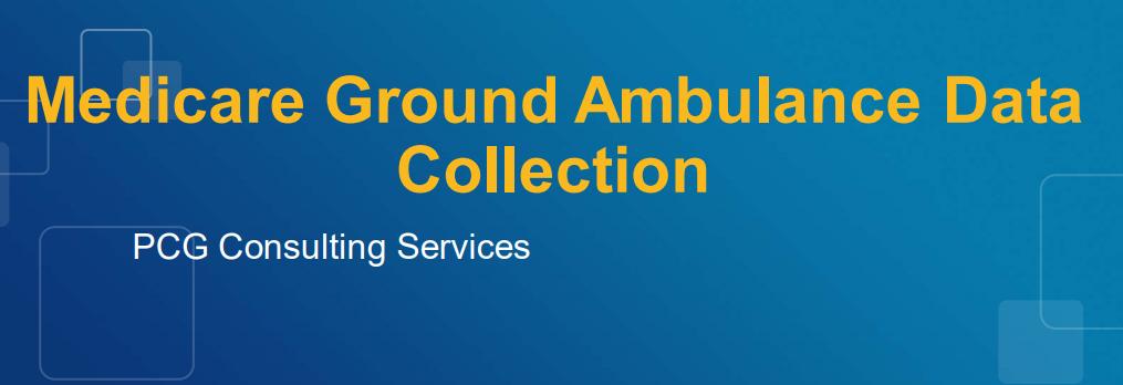 Medicare Ground Ambulance Data Collection Presentation Cover