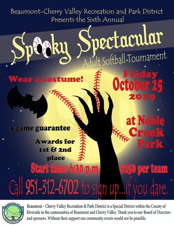 "Adult Softball Tournament ""Spooky Spectacular"" October 25, 2019 Wear a costume 3 games guarantee at Noble creek park. Call Dodie to sign up 951-312-6702"